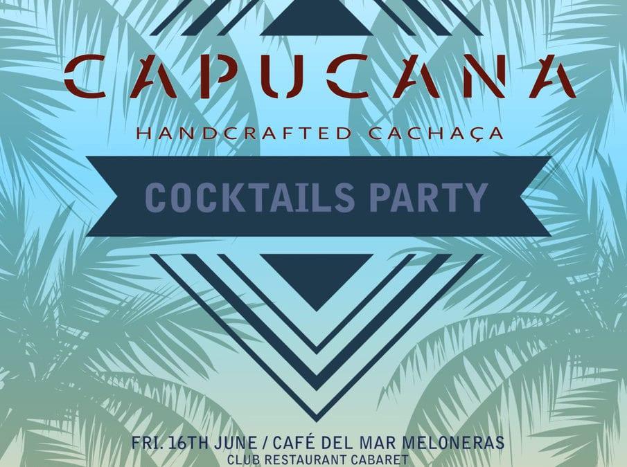 16 de Junio – Capucana Handcrafted Cachaça – Cocktails Party.