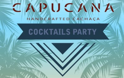16 de Junio – Capucana Handcrafted Cachaça – Cocktails Party.